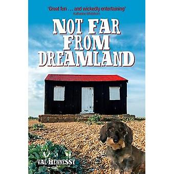Not Far from Dreamland by Val Hennessy - 9780704373877 Book