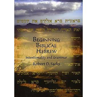 Début hébreu biblique - intentionnalité et la grammaire par Robert D. Sa