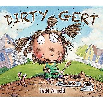 Dirty Gert by Tedd Arnold - 9780823430543 Book