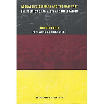 Adenauer's Germany and the Nazi Past - The Politics of Amnesty and Int