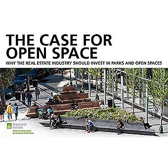 The Case for Open Space - Why the Real Estate Industry Should Invest i
