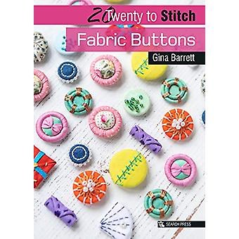 20 to Stitch - Fabric Buttons by Gina Barrett - 9781782217596 Book