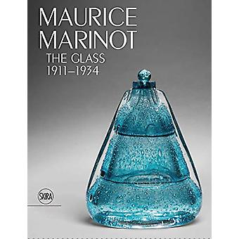 Maurice Marinot - The Glass 1911-1934 - 9788857240473 Book