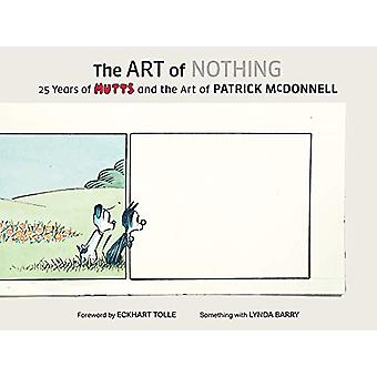The Art of Nothing - 25 Years of Mutts and the Art of Patrick McDonnel