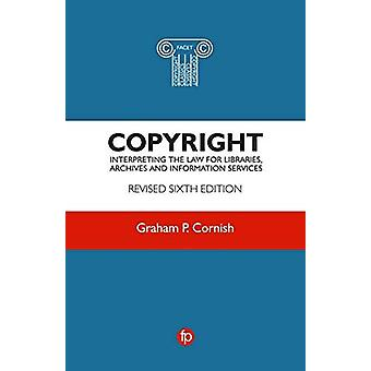Copyright - Interpreting the law for libraries - archives and informat