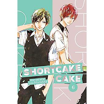 Shortcake Cake - Vol. 6 by Suu Morishita - 9781974700660 Book