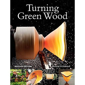 Turning Green Wood by Michael O'Donnell - 9781784945589 Book