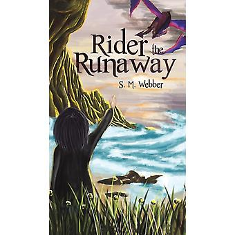 RIDER THE RUNAWAY by WEBBER & S. M.