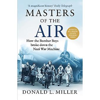 Masters of the Air by Donald L Miller