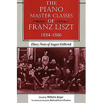 The Piano Master Classes of Franz Liszt, 1884-1886: Diary Notes of August Gollerich