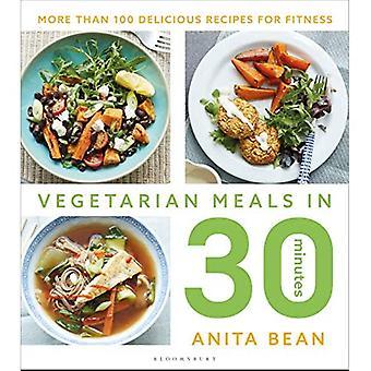 Vegetarische maaltijden in 30 minuten: Meer dan 100 heerlijke recepten voor fitness