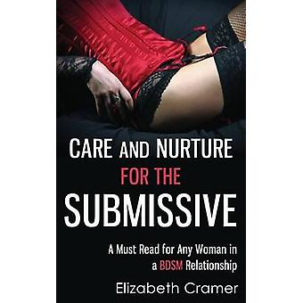 Care and Nurture for the Submissive - A Must Read for Any Woman in a