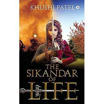 The Sikandar Of Life by Khushi Patel - 9781647336608 Book