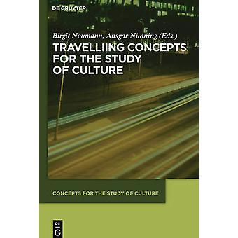 Travelling Concepts for the Study of Culture by Birgit Neumann - 9783