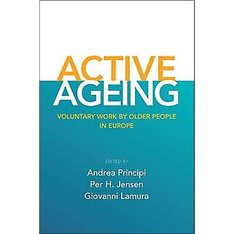 Active ageing Voluntary Work by Older People in Europe