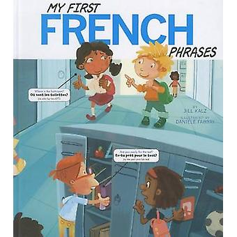 My First French Phrases Speak Another Language by Jill Kalz