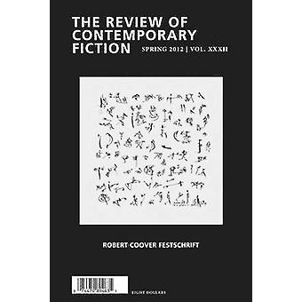 Review of Contemporary Fiction Robert Coover Festschrift Volume XXXII No. 1 by Stephane Vanderhaeghe