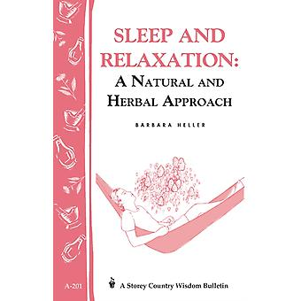 Sleep and Relaxation A Natural and Herbal Approach Storeys Country Wisdom Bulletin A.201 by Barbara L Heller