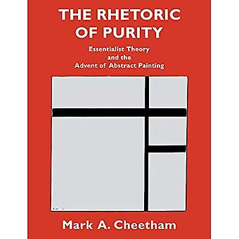 The Rhetoric of Purity: Essentialist Theory and the Advent of Abstract Painting
