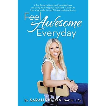 Feel Awesome Everyday by Dr Sarah Pigeon Dacm Lac