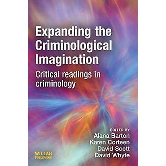 Expanding the Criminological Imagination Critical Readings in Criminology