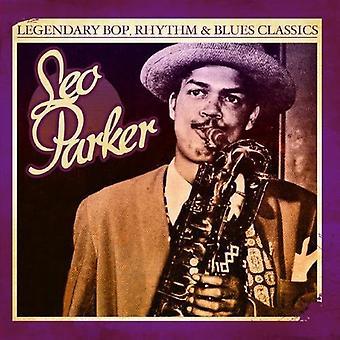 レオ ・ パーカー - 伝説バップ リズム ・ アンド ・ ブルースの古典: レオ ・ パーカー [CD] USA 輸入