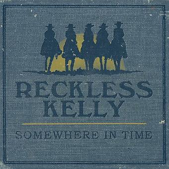 Reckless Kelly - Somewhere in Time [CD] USA import