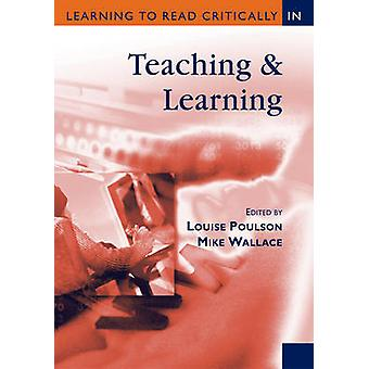 Learning to Read Critically in Teaching and Learning by Louise Poulson