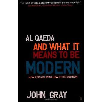 Al Qaeda y lo que significa ser moderno (principal) de John Gray - 9780571