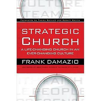 Eglise de stratégique - une église transformatrice dans une Culture en perpétuelle évolution