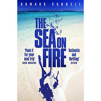 The Sea on Fire (Main Market Ed.) by Howard Cunnell - 9781447202417 B