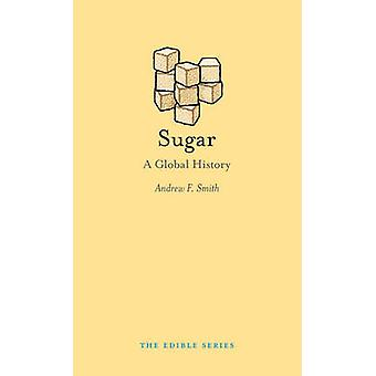 Sugar - A Global History by Andrew F. Smith - 9781780234342 Book