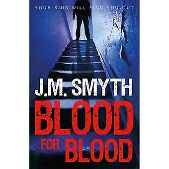 Blood for Blood by J. M. Smyth - 9781785300462 Book