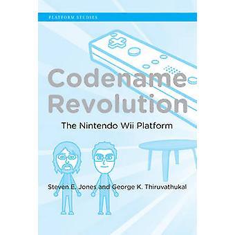 Codename Revolution - die Nintendo Wii-Plattform von Steven E. Jones - G