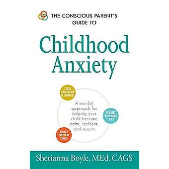 Van de bewuste ouders gids voor jeugd angst - een bewust aanpak
