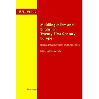 Multilingualism and English in Twenty-First-Century Europe - Recent De