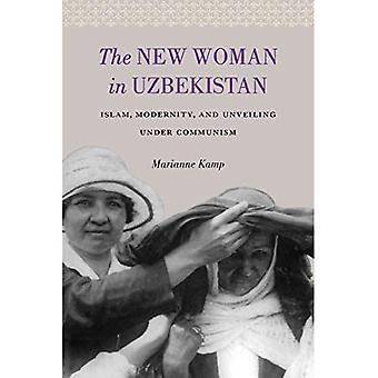 Die neue Frau in Usbekistan: Islam, Modernität und Enthüllung des Kommunismus (Jackson Schule Publikationen in internationalen Studien)