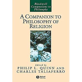 Ein Begleiter zur Philosophie der Religion (Blackwell Begleiter zur Philosophie)