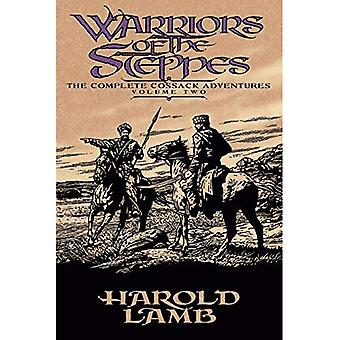 Guerriers des Steppes: v. 2: les aventures de cosaque complets