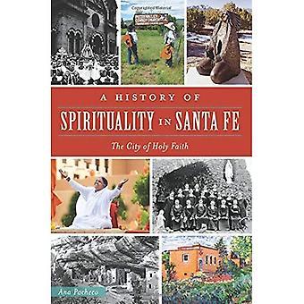 En historia av andlighet i Santa Fe: staden av heliga tron