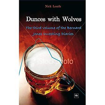 Dunces met wolven: het derde deel van de Bernard Jones investeren Saga (de Bernard Jones investeren Di)