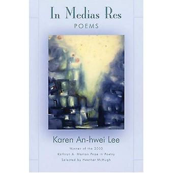 In Medias Res (Kathryn a. Morton Prize in Poetry)