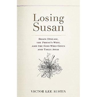 Losing Susan: Brain Disease, the Priest's Wife,� and the God Who Gives and Takes Away