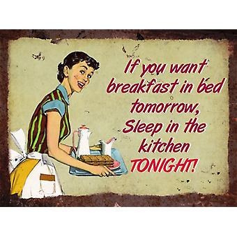 Vintage Metal Wall Sign - Breakfast in bed, Sleep in the kitchen