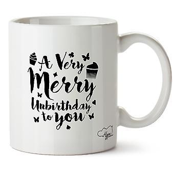 Hippowarehouse A Very Merry Unbirthday To You Printed Mug Cup Ceramic 10oz