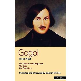Gogol Three Plays The Government Inspector Marriage and the Gamblers by Gogol & Nikolai Vasilevich