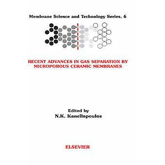Senaste framstegen inom Gas Separation av mikroporös keramiska membran av Kanellopoulos & N. K.