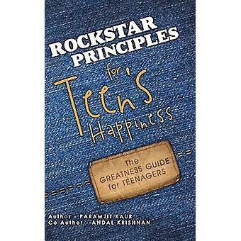 Rockstar prinsipper for tenåringer lykke storheten Guide for tenåringer ved Kaur & Paramjit