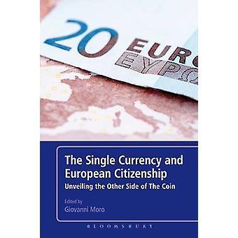 La monnaie unique et la citoyenneté européenne, dévoilant le revers de la médaille par Moro & Giovanni