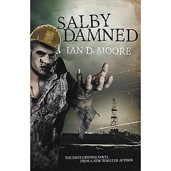 Salby Damned by Moore & Ian D.